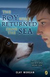 The Boy Who Returned from the Sea - Clay Morgan