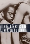 The African - Le Clézio,  J. M. G., C. Dickson