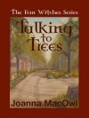 Talking to Trees (The Fern Witches Series, #1) - Joanna MacOwl