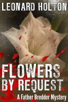 Flowers By Request - Leonard Holton