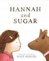 Hannah and Sugar - Kate Berube