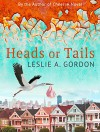 Heads or Tails - Leslie A. Gordon