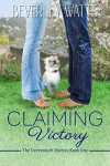 Claiming Victory: A Romantic Comedy (The Dartmouth Diaries Book 1) - Beverley Watts