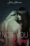 Not You It's Me - Julie   Johnson