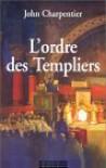 L'ordre Des Templiers - John Charpentier