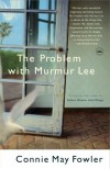 The Problem with Murmur Lee - Connie May Fowler