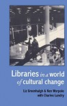 Libraries in a World of Cultural Change - Londo Liz Greenhalgh Goldsmiths College