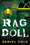 Ragdoll: A Novel - Daniel H Cole