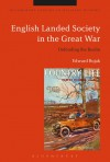 English Landed Society in the Great War: Defending the Realm - Edward Bujak