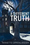 A Different Truth - Annette Oppenlander