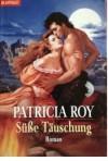 Süße Täuschung - Patricia Roy