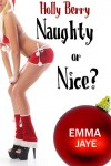 Holly Berry (Naughty or Nice? #1) - Emma Jaye