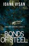 Bonds of Steel (Law and Crucible Saga Book 3) - Ioana Visan