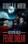 "Ostatni rejs ""Fevre Dream"" - George R.R. Martin, Robert P. Lipski"