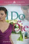 I Do . . . or Die - Donna Cummings