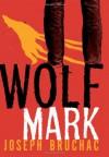 Wolf Mark - Joseph Bruchac