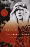Passionate Nomad: The Life of Freya Stark - Jane Fletcher Geniesse