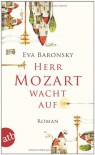 Herr Mozart wacht auf - Eva Baronsky