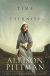 For Time & Eternity - Allison Pittman