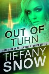 Out of Turn (The Kathleen Turner Series #4) - Tiffany Snow