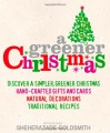 A Greener Christmas - Sheherazade Goldsmith