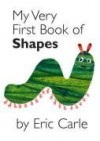 My Very First Book Of Shapes - Eric Carle