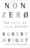 Nonzero: The Logic of Human Destiny - Robert Wright