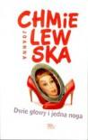 Dwie głowy i jedna noga - Joanna Chmielewska