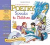 Poetry Speaks to Children (Book & CD) (A Poetry Speaks Experience) - Elise Paschen, Dominique Raccah, Paula Zinngrabe Wendland