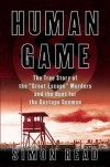 Human Game: The True Story of the 'Great Escape' Murders and the Hunt for the Gestapo Gunmen - Simon Read