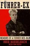 Fèuhrer-Ex :memoirs of a former Neo-Nazi - Ingo Hasselbach