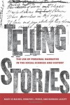 Telling Stories: The Use of Personal Narratives in the Social Sciences and History - Mary Jo Maynes, Jennifer L. Pierce