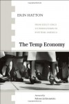 The Temp Economy: From Kelly Girls to Permatemps in Postwar America - Erin Hatton