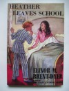 Heather Leaves School - Elinor M. Brent-Dyer