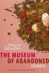 The Museum of Abandoned Secrets - Oksana Zabuzhko, Nina Shevchuk-Murray