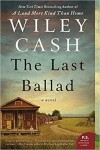 The Last Ballad - Wiley Cash