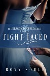 Tight Laced: A Steamy Victorian Novelette (The Dragon Duchess Series Book 1) - Roxy Soulé