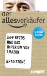 Der Allesverkäufer: Jeff Bezos und das Imperium von Amazon - Brad Stone