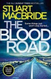 The Blood Road - Stuart MacBride