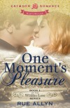 One Moment's Pleasure: Book 1 of the Wildfire Love series - Rue Allyn
