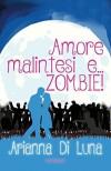 Amore, malintesi e... zombie! - Arianna Di Luna