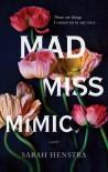 Mad Miss Mimic - Sarah Henstra