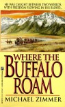 Where The Buffalo Roam - Michael Zimmer