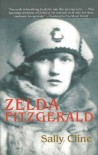 Zelda Fitzgerald: The Tragic, Meticulously Researched Biography of the Jazz Age's High Priestess by Sally Cline (5-Apr-2012) Paperback - Sally Cline