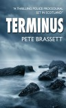 TERMINUS: A thrilling police procedural set in Scotland - Pete Brassett