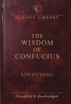 Wisdom of Confucius (Classic Library) - Lin Yutang