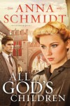 All God's Children - Anna Schmidt
