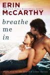 Breathe Me In - Erin McCarthy
