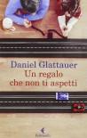Un regalo che non ti aspetti - Daniel Glattauer, L. Basiglini