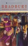Something Wicked This Way Comes - Ray Bradbury, V. Tony Hauser
